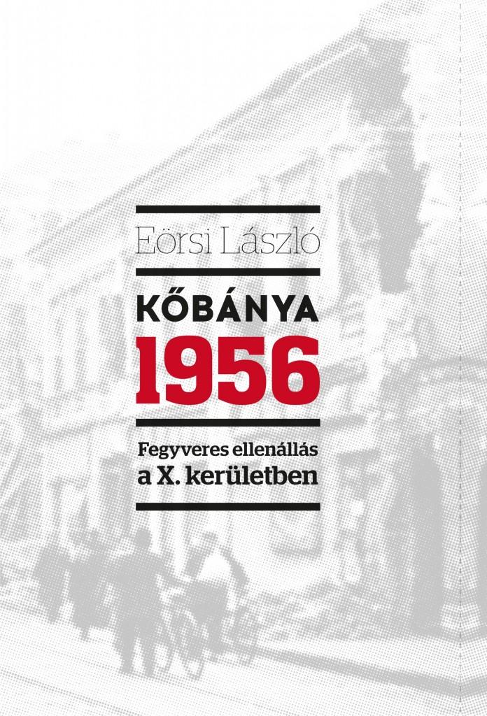 kobanya-1956-fegyveres-ellenallas-a-x-keruletben